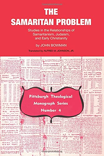 9780915138043: The Samaritan Problem: Studies in the Relationships of Samaritanism, Judaism, & Early Christianity (Pittsburgh Theological Monograph Series, No. 4)