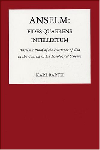 9780915138098: Anselm: Fides Quaerens Intellectum: Anselm's Proof of the Existence of God in the Context of His Theological Scheme (Pittsburgh Reprint Series)
