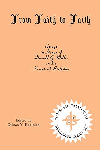 9780915138388: From Faith to Faith: Essays in Honor of Donald G. Miller on his Seventieth Birthday (Pittsburgh Theological Monograph Series)