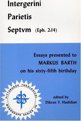 9780915138425: Intergerini Parietis Septvm (Eph. 2:14): Essays presented to Markus Barth on his sixty-fifth birthday (Pittsburgh Theological Monograph Series)
