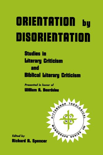 Orientation by Disorientation: Studies in Literary Criticism: Spencer, Richard A.