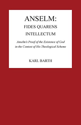 9780915138753: Anselm, Fides Quaerens Intellectum: Anselm's Proof of the Existence of God in the Context of His Theological Scheme (Pittsburgh Reprint Series 2)