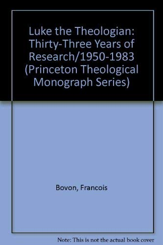 9780915138937: Luke the Theologian: Thirty-Three Years of Research/1950-1983 (Princeton Theological Monograph Series)