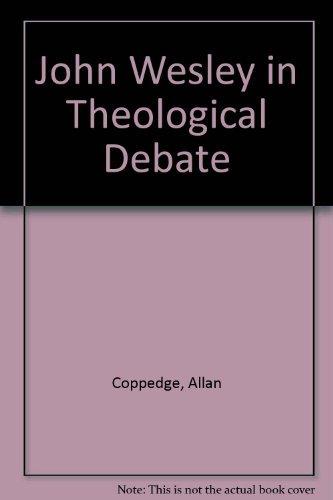 9780915143030: John Wesley in Theological Debate