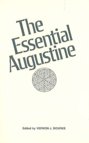 The Essential Augustine (Hackett Classics) (0915144085) by Augustine