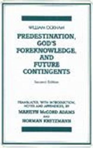 9780915144143: Predestination, God's Foreknowledge, And Future Contingents (Hackett Classics)