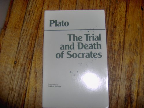 The Trial and Death of Socrates: Euthyphro,: Plato.