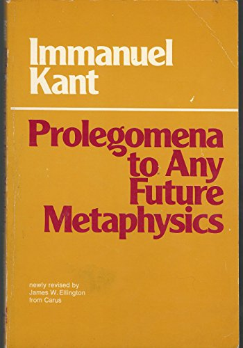 Prolegomena to Any Future Metaphysics That Will: Immanuel Kant