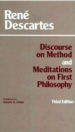 Discourse on Method and Meditations on First: Descartes