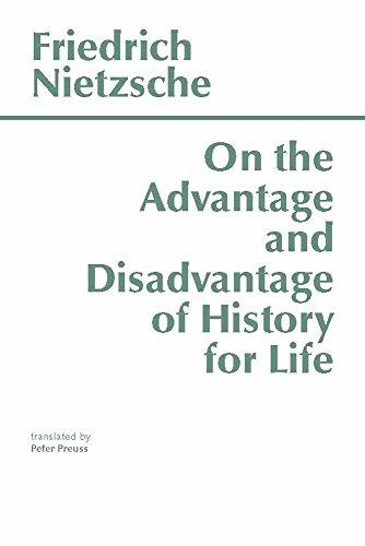 9780915144945: On the Advantage and Disadvantage of History for Life (Hackett Classics)