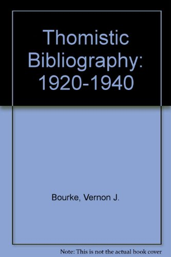 Thomistic Bibliography: 1920-1940 (0915144964) by Bourke, Vernon J.