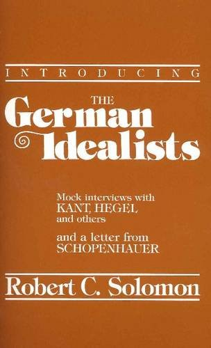 9780915145034: Introducing the German Idealists Mock Interviews with Kant, Hegel and Others and a Letter from Schopenhauer (Philosophical Dialogue Series)