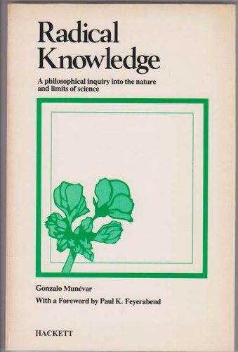 9780915145164: Radical Knowledge: A Philosophical Inquiry into the Nature and Limits of Science