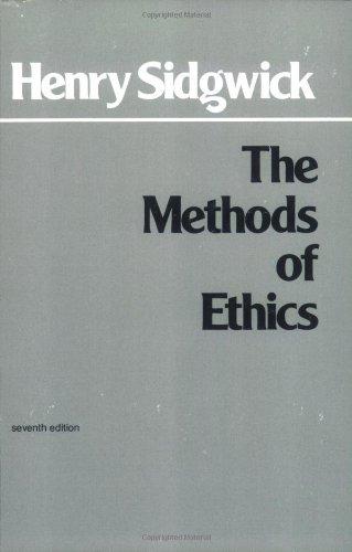 9780915145287: The Methods of Ethics, 7th Edition (Hackett Classics)