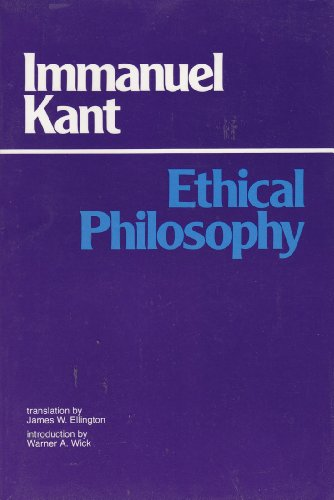 9780915145430: Ethical Philosophy: The Complete Texts of Grounding for the Metaphysics of Morals, and Metaphysical Principles of Virtue, Part II of the Metaphysics