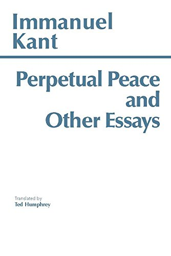 Perpetual Peace and Other Essays (Hackett Classics): Immanuel Kant