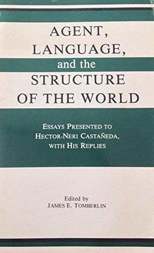 9780915145553: Agent, Language and the Structure of the World: Essays Presented to Hector-Neri Castaneda With His Replies