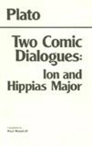 9780915145768: Two Comic Dialogues: Ion and Hippias Major (Hackett Classics)