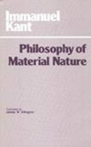9780915145874: Philosophy of Material Nature: Metaphysical Foundations of Natural Science and Prolegomena (Hackett Classics)