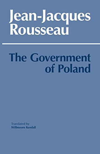 The Government of Poland (Hackett Classics): Jean-Jacques Rousseau