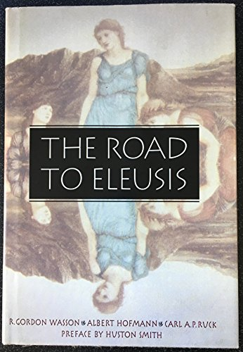 9780915148202: The road to Eleusis: Unveiling the secret of the mysteries