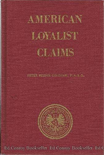 American Loyalists Claims: Abstracted from the Public Record Office (Audit Office Series 13, Volu...
