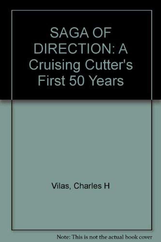 9780915160204: SAGA OF DIRECTION: A Cruising Cutter's First 50 Years