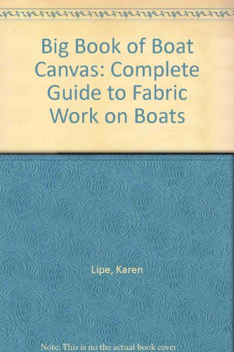 9780915160341: Big Book of Boat Canvas: Complete Guide to Fabric Work on Boats