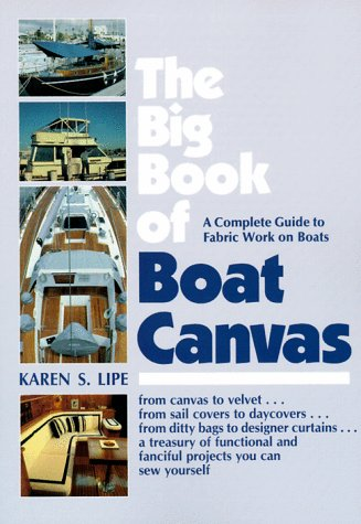 The Big Book of Boat Canvas : A Complete Guide to Fabric Work on Boats