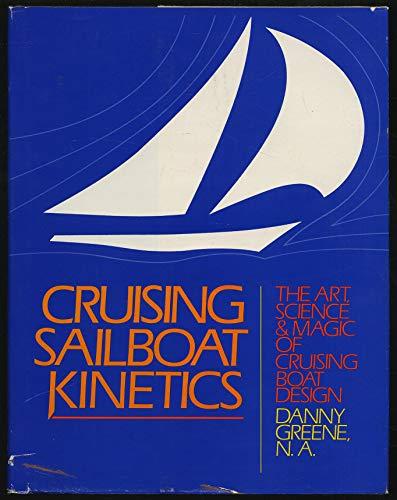 9780915160693: Cruising Sailboat Kinetics: Art, Science, and Magic of Cruising Boat Design