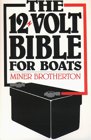 9780915160815: The 12 Volt Bible for Boats (Seven seas)