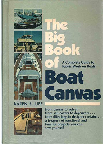 9780915160907: The Big Book of Boat Canvas: A Complete Guide to Fabric Work on Boats