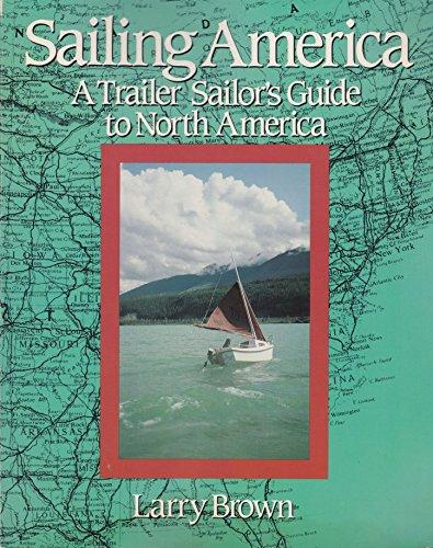 9780915160969: Sailing America: A Trailer Sailor's Guide to North America