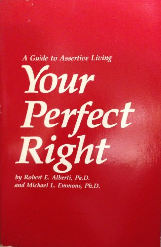 9780915166053: Your Perfect Right: Guide to Assertive Living
