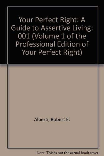 9780915166091: Your Perfect Right: A Guide to Assertive Living (Volume 1 of the Professional Edition of Your Perfect Right)