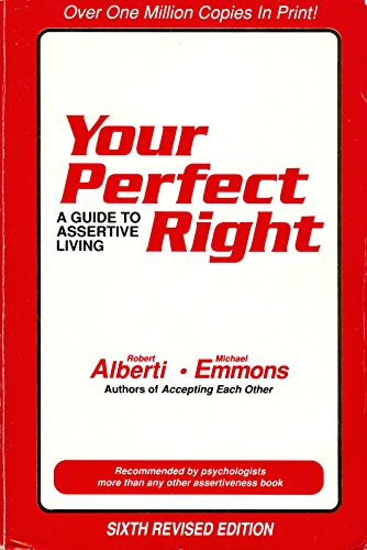 Your Perfect Right: A Guide to Assertive: Alberti, Robert E.;Emmons,