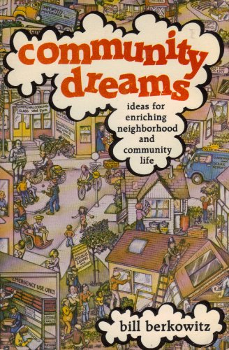 9780915166299: Community Dreams: Ideas for Enriching Neighborhood and Community Life