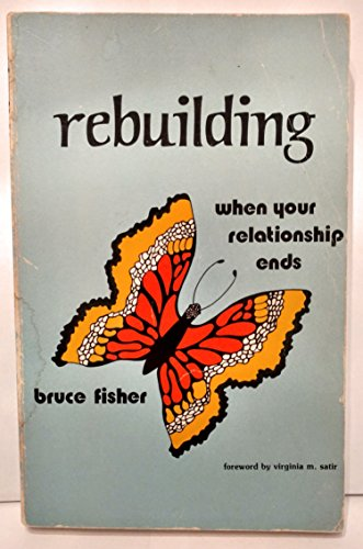 Rebuilding: When your relationship ends, Fisher, Bruce; Bruce Fisher; Virginia M. Satir