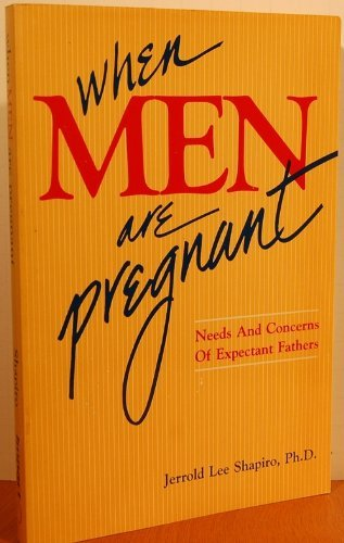 9780915166626: When men are pregnant: Needs and concerns of expectant fathers