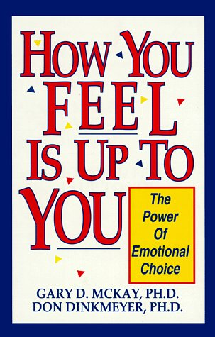 9780915166817: How You Feel is Up to You: The Power of Emotional Choice