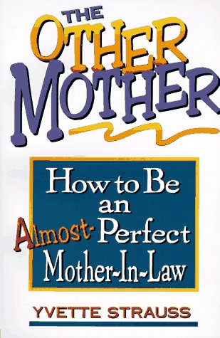 9780915166985: The Other Mother: How to Be an Almost-Perfect Mother-In-Law