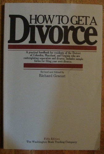 9780915168132: How to Get a Divorce: A Practical Guide for Residents of the District of Columbia, Maryland & Virginia Who Are Contemplating Divorce