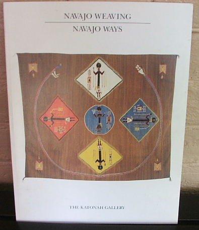 Navajo Weaving, Navajo Ways: Harriet Koenig ,