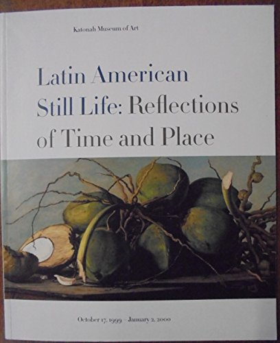 Latin American still life: Reflections of time and place: Clayton Kirking