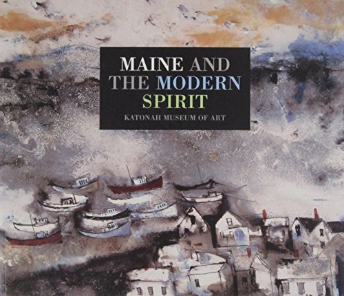 MAINE AND THE MODERN SPIRIT.: Larsen, Susan C.