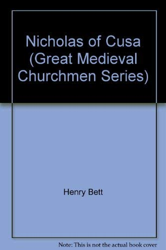 9780915172054: Nicholas of Cusa (Great Medieval Churchmen Series) by Henry Bett