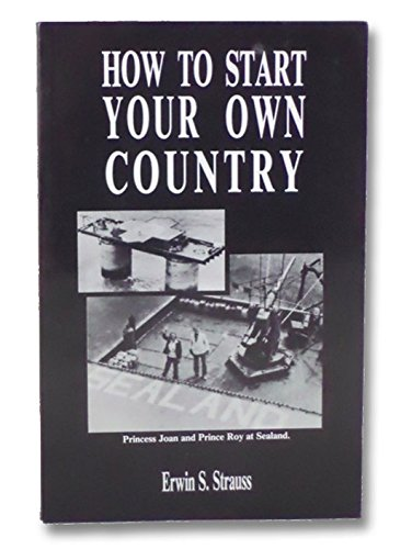 9780915179015: How to Start Your Own Country