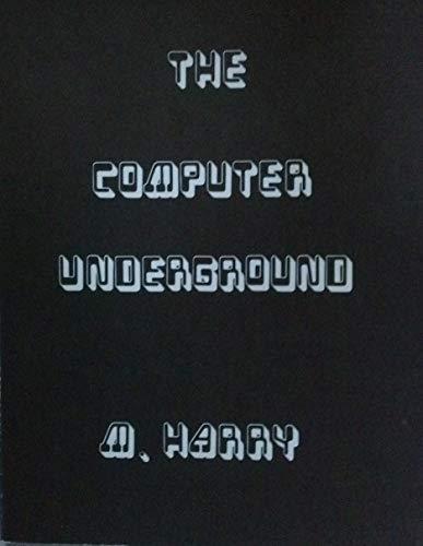 Computer Underground: Harry, M.