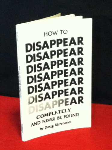 How to disappear completely and never be: Richmond, Doug