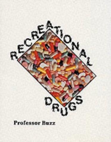 Recreational Drugs: Professor Buzz